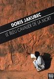 Doris Jakubec - Le bleu cavalier de la mort.
