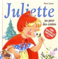 Juliette au pays des contes - Doris Lauer |