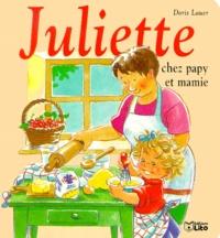 Juliette chez papy et mamie - Doris Lauer |