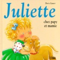 Doris Lauer - Juliette chez papy et mamie.
