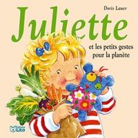 Doris Lauer - Juliette et les petits gestes pour la planète.