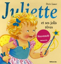 Juliette et ses jolis rêves - Doris Lauer |