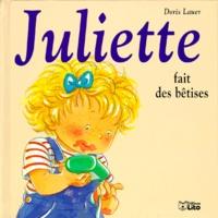 Juliette fait des bêtises - Doris Lauer |