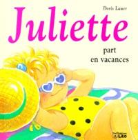 Juliette part en vacances - Doris Lauer |