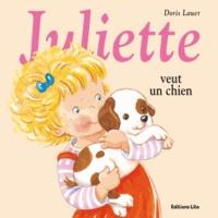 Juliette veut un chien - Doris Lauer |