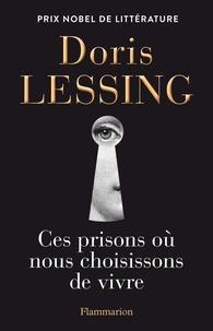 Téléchargements gratuits ebook from pdf Ces prisons où nous choisissons de vivre