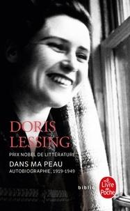 Doris Lessing - Dans ma peau - Autobiographie (1919-1949).