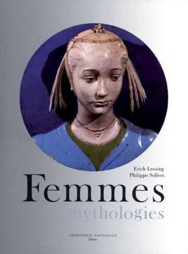 Doris Lessing et Philippe Sollers - Femmes - Mythologies.