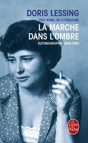 La Marche Dans L Ombre Autobiographie 1949 1962 Poche