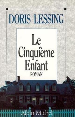 Doris Lessing - Le Cinquième enfant.