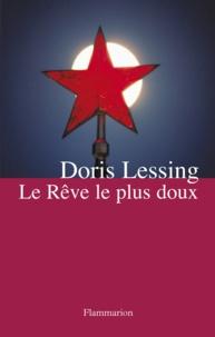 Doris Lessing - Le rêve le plus doux.