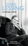 Doris Lessing - Le temps mord.