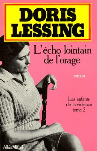 Doris Lessing - Les Enfants de la violence Tome 2 : L'Echo lointain de l'orage ; Prise au piège.