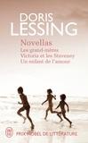 Doris Lessing - Novellas - Les grand-mères ; Victoria et les Staveney ; Un enfant de l'amour.