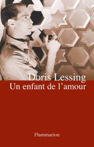 Doris Lessing - Un enfant de l'amour.