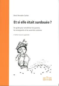 Doris Perrodin-Carlen - Et si elle était surdouée ? - Un guide pour sensibiliser les parents, les enseignants et les autorités scolaires.