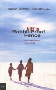 Doris Pilkington Garimara et Nugi Garimara - Follow the Rabbit-Proof Fence.