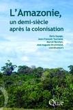 Doris Sayago et Jean-François Tourrand - L'Amazonie, un demi-siècle après la colonisation.