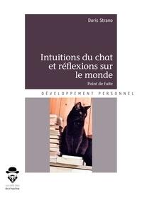 Téléchargement gratuit des meilleurs livres du monde Intuitions du chat et réflexions sur le monde  - Point de fuite CHM DJVU 9782342167672 par Doris Strano (Litterature Francaise)