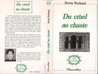 Dorita Nouhaud - Du cruel au chaste.