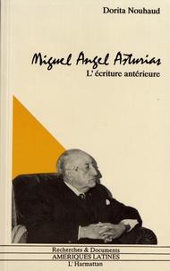 Dorita Nouhaud - Miguel Angel Asturias - L'écriture antérieure.