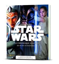 Générations Star Wars - La chronique illustrée de 40 ans daventures.pdf