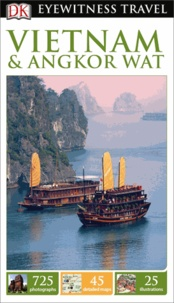 Dorling Kindersley - Vietnam and Angkor Wat.