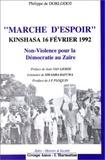 Dorlodot Bapuwa/de - Marche d'espoir : kinshasa 16 fevrier 1992 - non-violence pour la democratie au zaire.