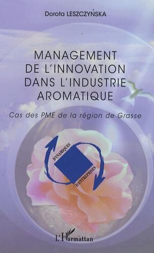 Dorota Leszczynska - Management de l'innovation dans l'industrie aromatique - Cas des PME de la région de Grasse.