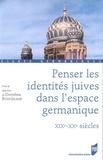 Dorothea Bohnekamp - Penser les identités juives dans l'espace germanique - XIXe-XXe siècles.