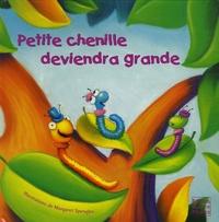 Dorothea De Prisco et Margaret Spengler - Petite chenille deviendra grande.