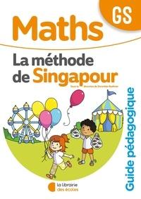 Dorothée Badinier - Maths GS La méthodes de Singapour - Guide pédagogique.