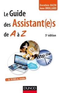 Dorothée Bazin et Anne Broilliard - Le guide des assistant(e)s de A à Z.