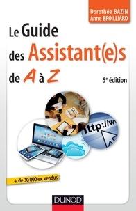 Dorothée Bazin et Anne Broilliard - Le guide des assistantes de A à Z - 5e édition.