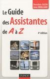 Dorothée Bazin et Anne Broilliard - Le Guide des Assistantes de A à Z.