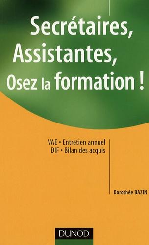 Dorothée Bazin - Secrétaires, assistantes, osez la formation !.