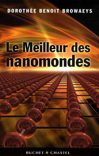 Dorothée Benoit Browaeys - Le meilleur des nanomondes.