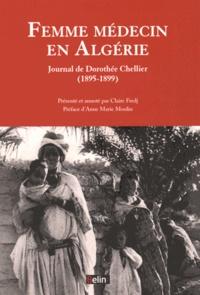 Dorothée Chellier - Femme médecin en Algérie - Journal de Dorothée Chellier (1895-1899).