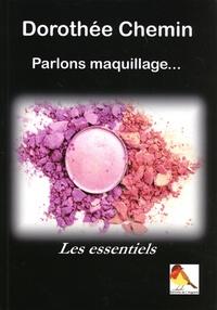 Dorothée Chemin - Parlons maquillage....