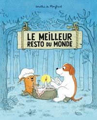Dorothée de Monfreid - Le meilleur resto du monde.