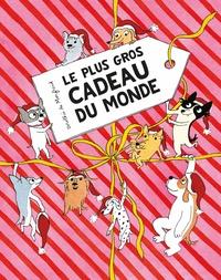 Dorothée de Monfreid - Le plus gros cadeau du monde.