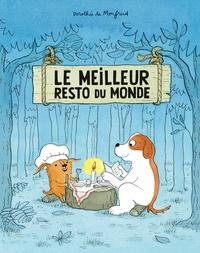 Dorothée de Monfreid - Les toutous  : Le meilleur resto du monde.