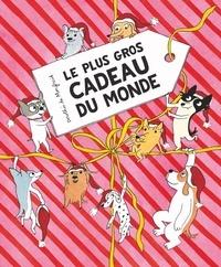 Dorothée de Monfreid - Les toutous  : Le plus gros cadeau du monde.