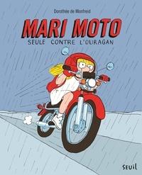 Dorothée de Monfreid - Mari Moto - Seule contre l'ouragan.