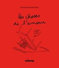 Dorothée de Montfreid - Les choses de l'amour.
