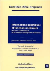 Dorothée Dibie-Krajcman - Informations génétiques et fonctions médicales - Essai sur l'ambivalence de la condition juridique des médecins.
