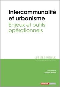 Dorothée Duffaud et Anne Gardère - Intercommunalité et urbanisme - Enjeux et outils opérationnels.