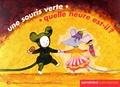 Dorothée Duntze - Une souris verte ; Quelle heure est-il ?.