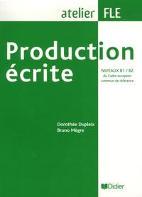 Dorothée Dupleix et Bruno Mègre - Production écrite Niveaux B1/B2 du Cadre européen commun de référence.
