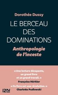 Dorothée Dussy - Le berceau des dominations - Anthologie de l'inceste.
